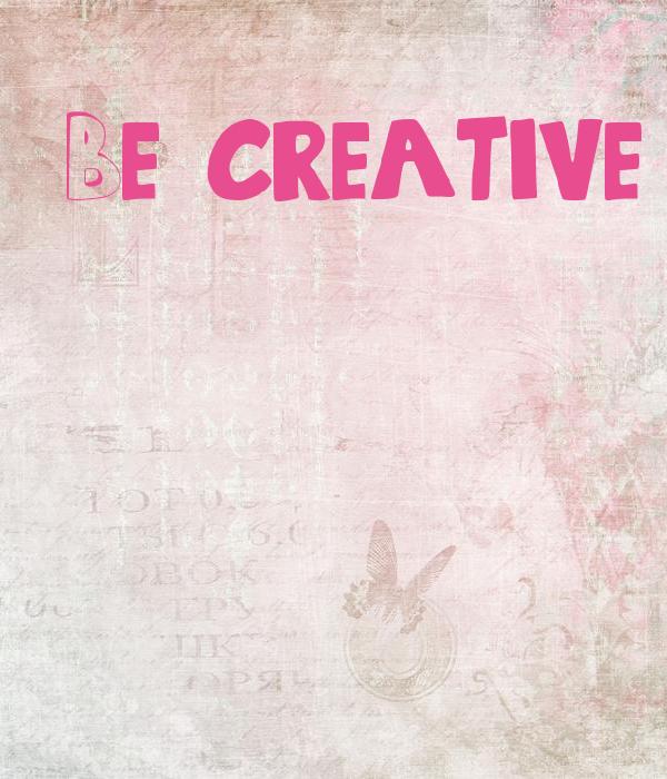 'Be creative'