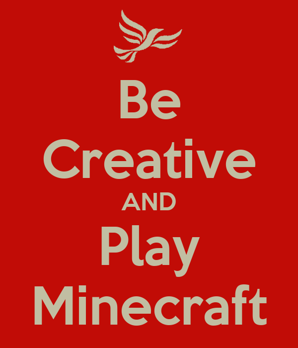 Be Creative AND Play Minecraft