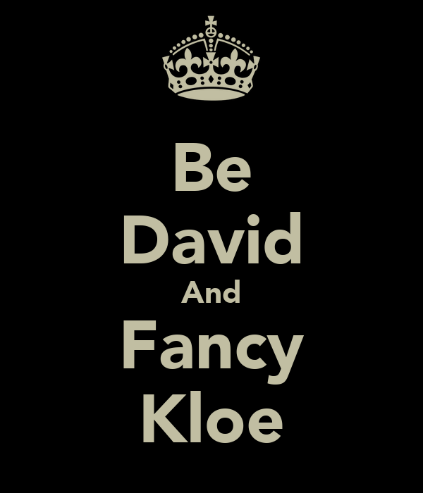 Be David And Fancy Kloe