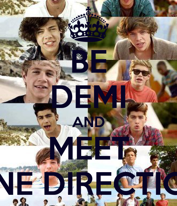 BE DEMI AND MEET ONE DIRECTION