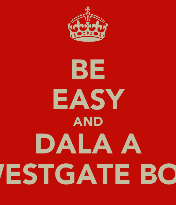 BE EASY AND DALA A WESTGATE BOY