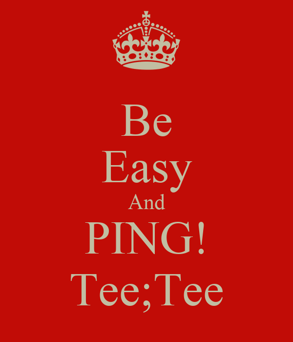 Be Easy And PING! Tee;Tee