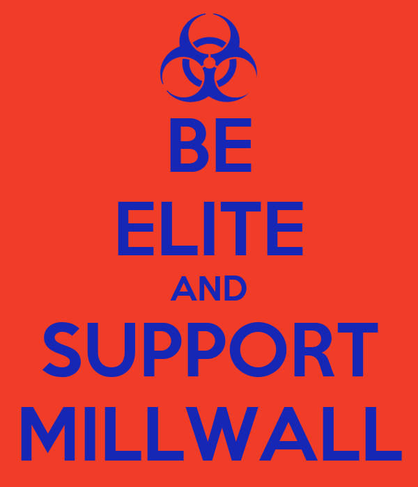 BE ELITE AND SUPPORT MILLWALL