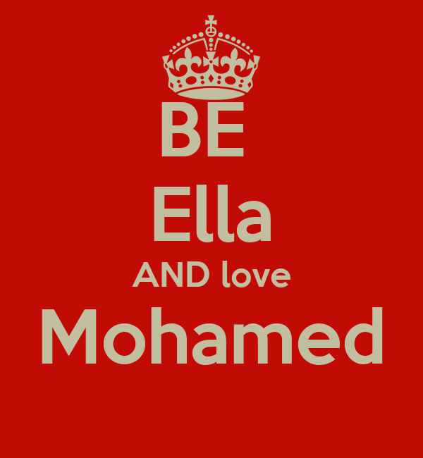 BE  Ella AND love Mohamed