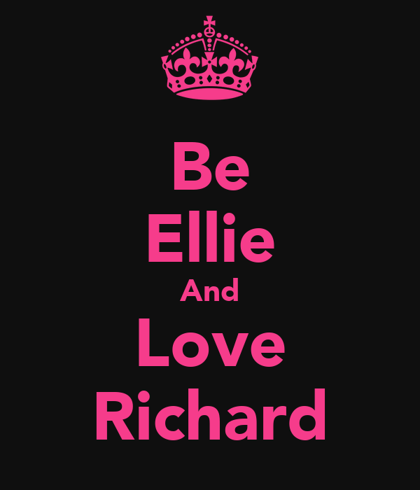 Be Ellie And Love Richard