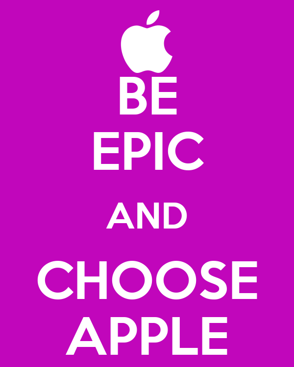 BE EPIC AND CHOOSE APPLE