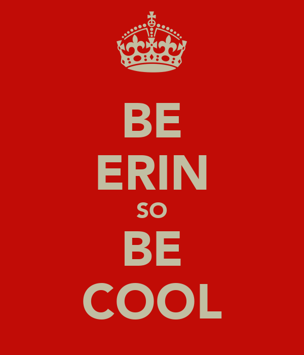 BE ERIN SO BE COOL