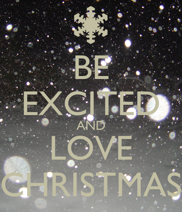 BE EXCITED AND LOVE CHRISTMAS