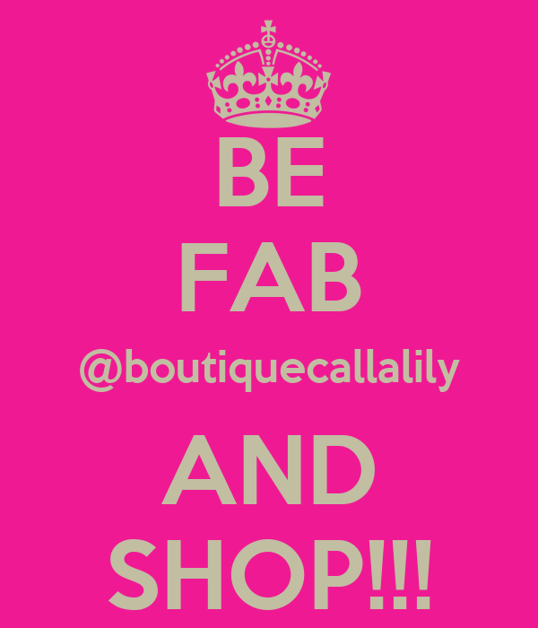BE FAB @boutiquecallalily AND SHOP!!!