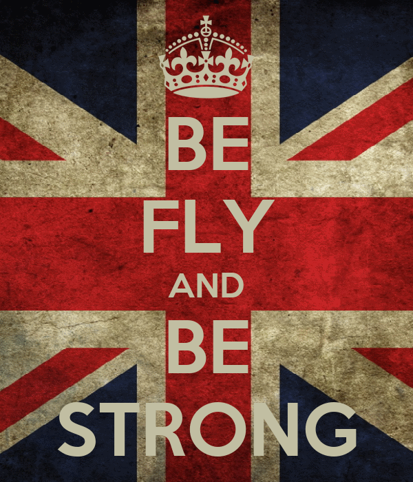 BE FLY AND BE STRONG