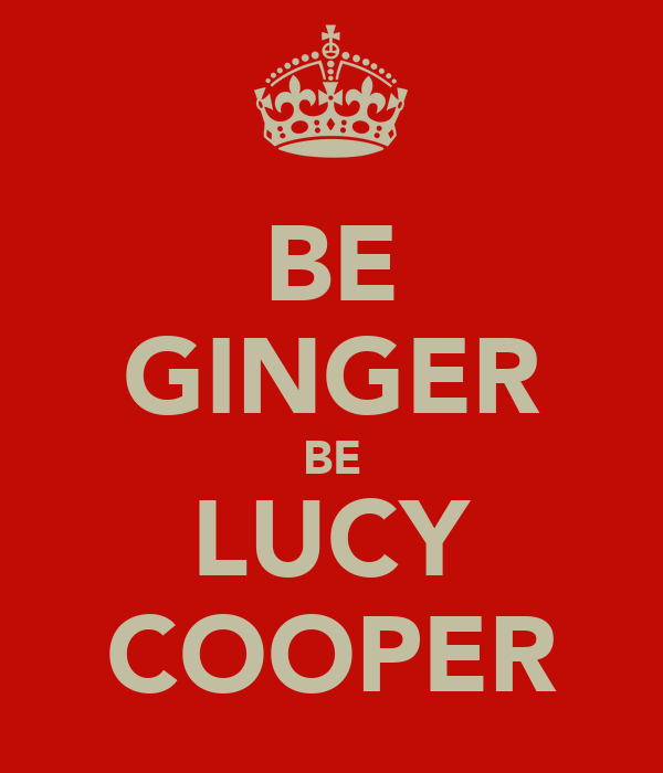 BE GINGER BE LUCY COOPER