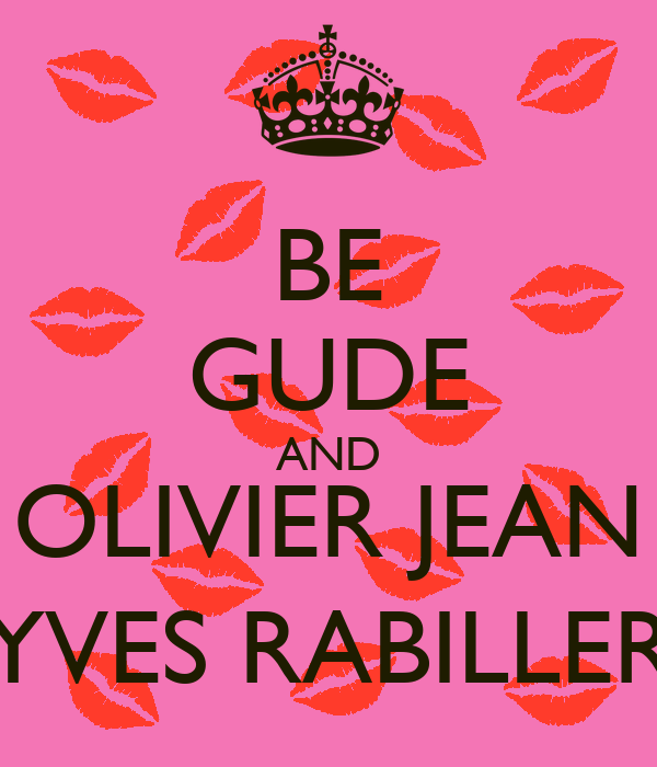 BE GUDE AND OLIVIER JEAN YVES RABILLER