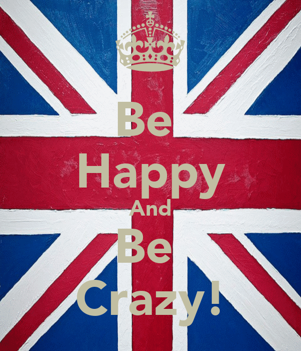 Be  Happy And Be  Crazy!