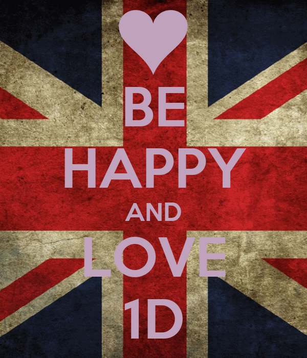 BE HAPPY AND LOVE 1D