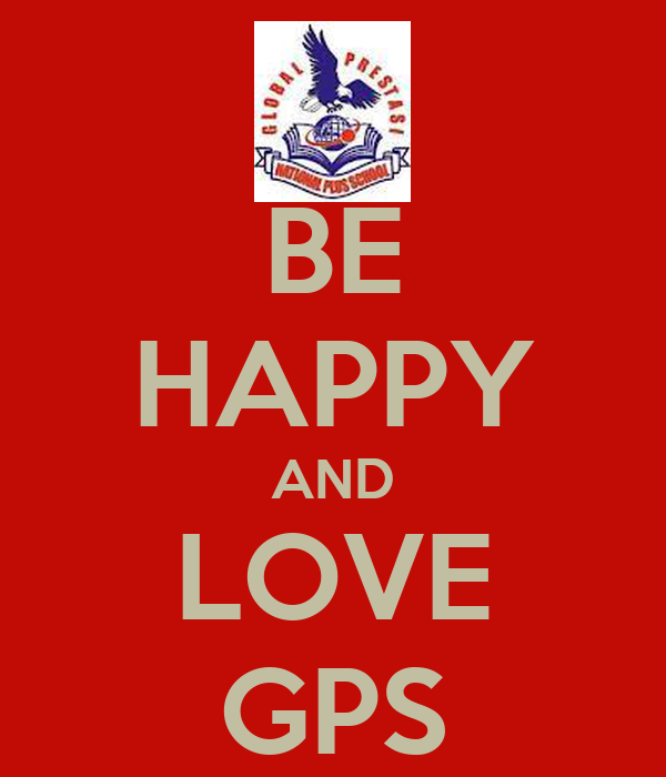 BE HAPPY AND LOVE GPS