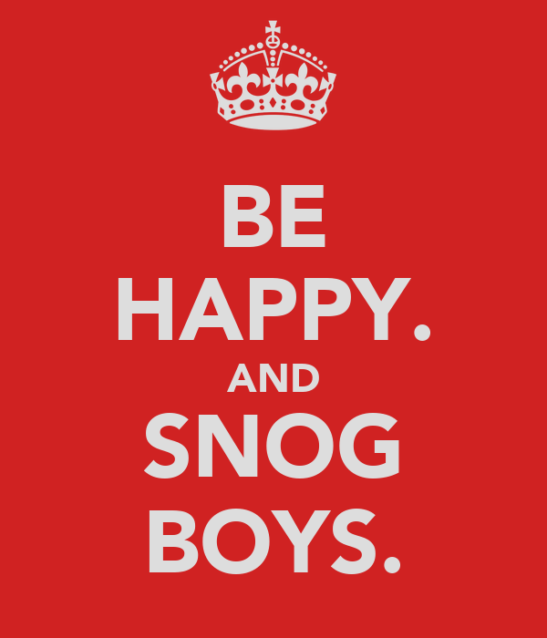 BE HAPPY. AND SNOG BOYS.