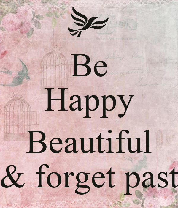 Be Happy  Beautiful & forget past