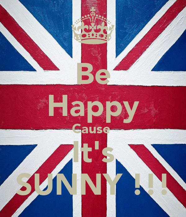 Be Happy Cause  It's SUNNY !!!