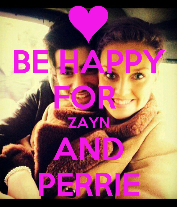 BE HAPPY FOR  ZAYN AND PERRIE