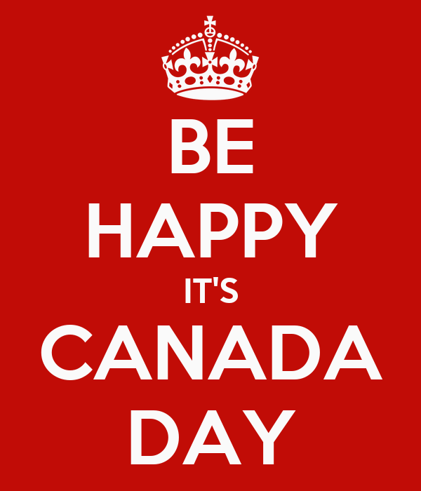 BE HAPPY IT'S CANADA DAY