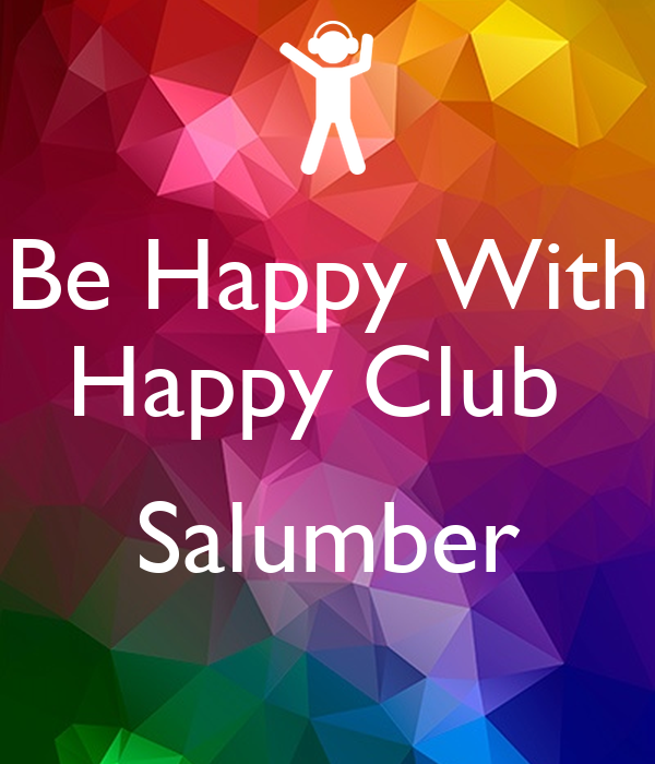 Be Happy With Happy Club   Salumber