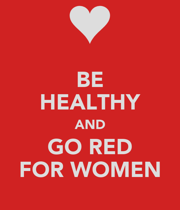 BE HEALTHY AND GO RED FOR WOMEN