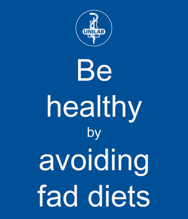 Be healthy by avoiding fad diets