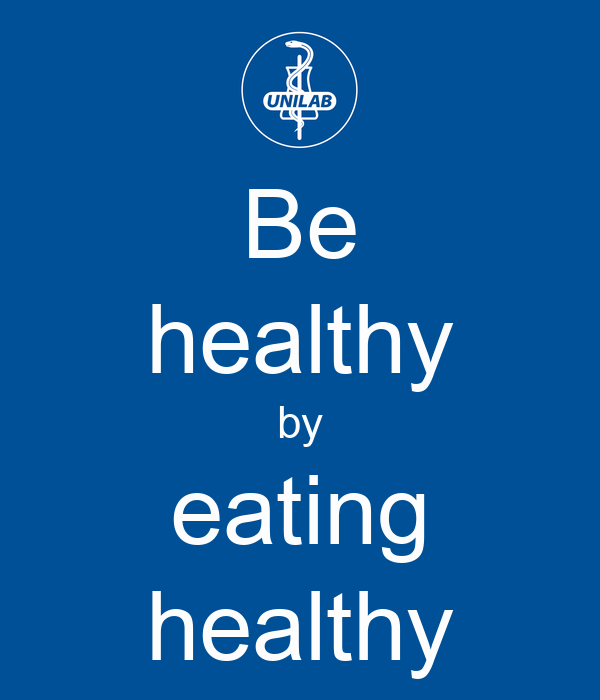 Be healthy by eating healthy