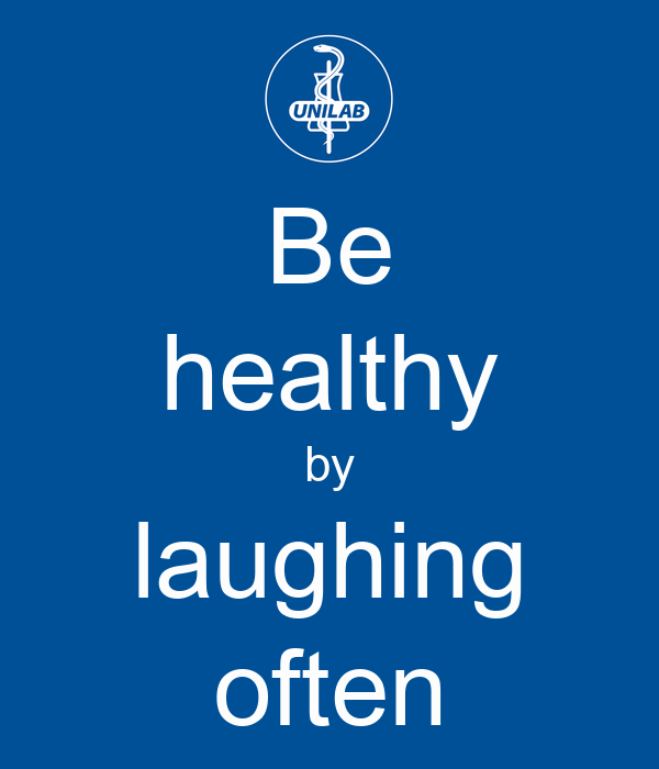 Be healthy by laughing often