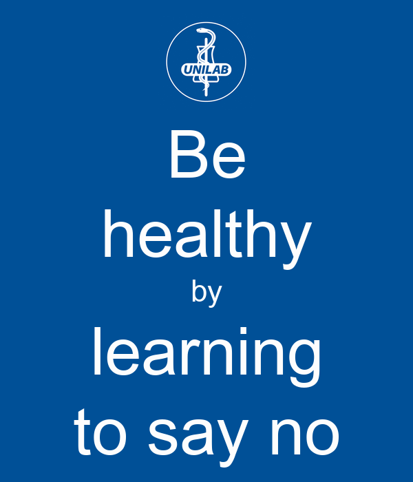 Be healthy by learning to say no