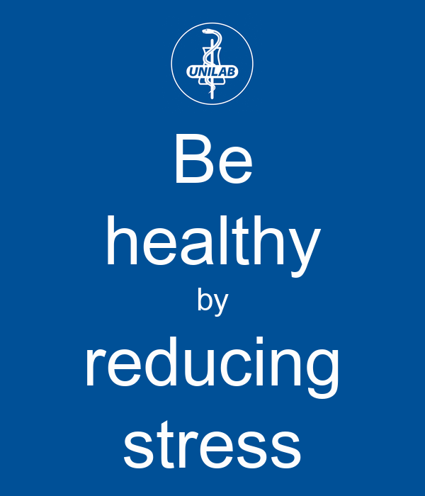 Be healthy by reducing stress