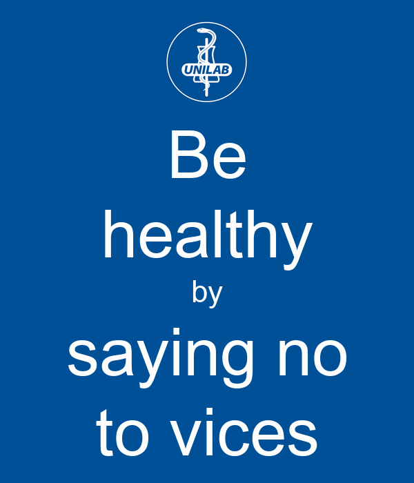 Be healthy by saying no to vices