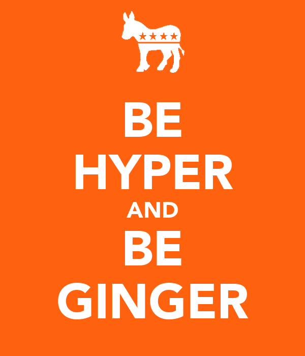 BE HYPER AND BE GINGER