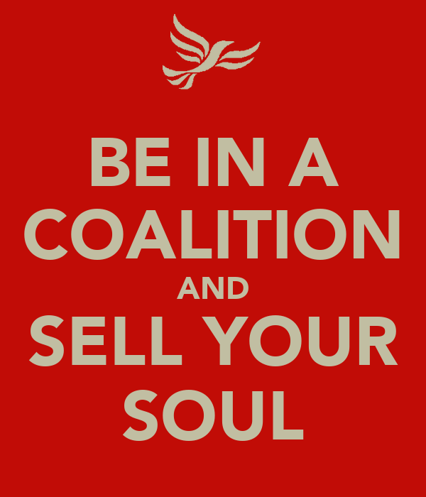 BE IN A COALITION AND SELL YOUR SOUL