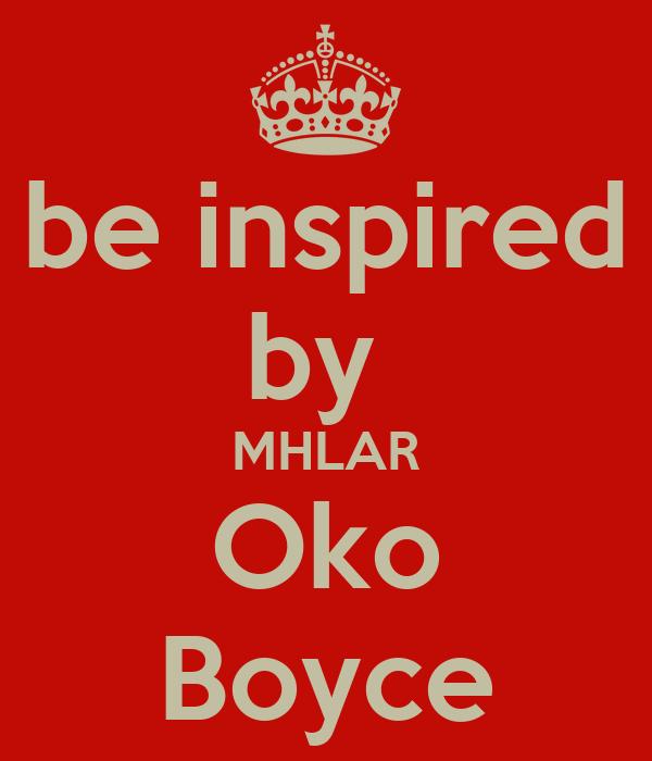 be inspired by  MHLAR Oko Boyce