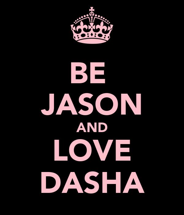 BE  JASON AND LOVE DASHA