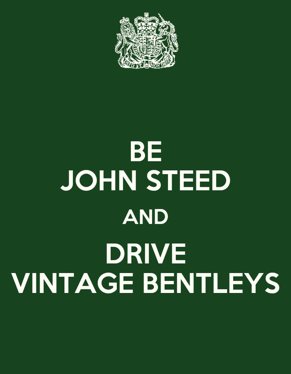 BE JOHN STEED AND DRIVE VINTAGE BENTLEYS