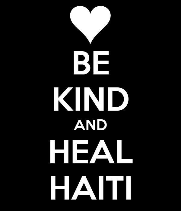 BE KIND AND HEAL HAITI