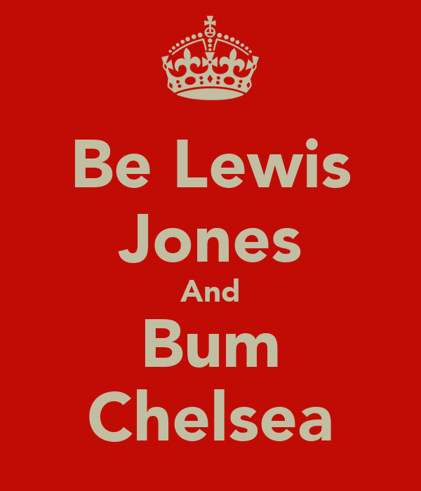 Be Lewis Jones And Bum Chelsea