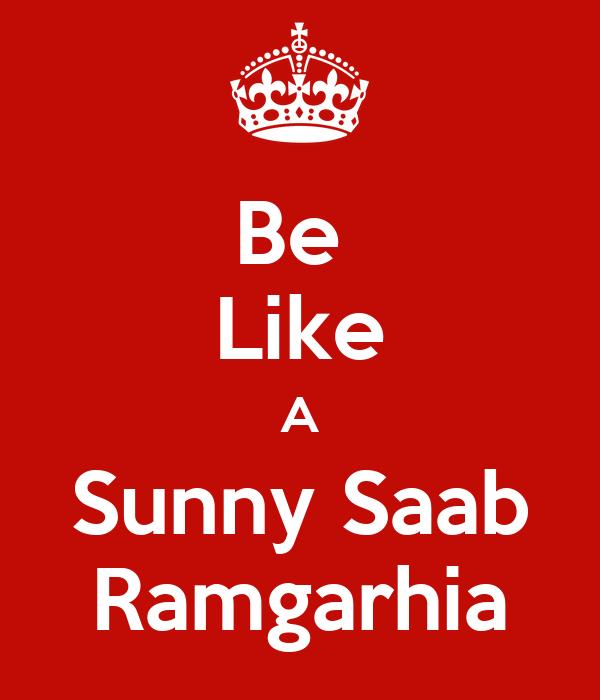 Be  Like A Sunny Saab Ramgarhia