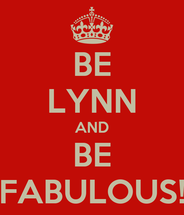 BE LYNN AND BE FABULOUS!