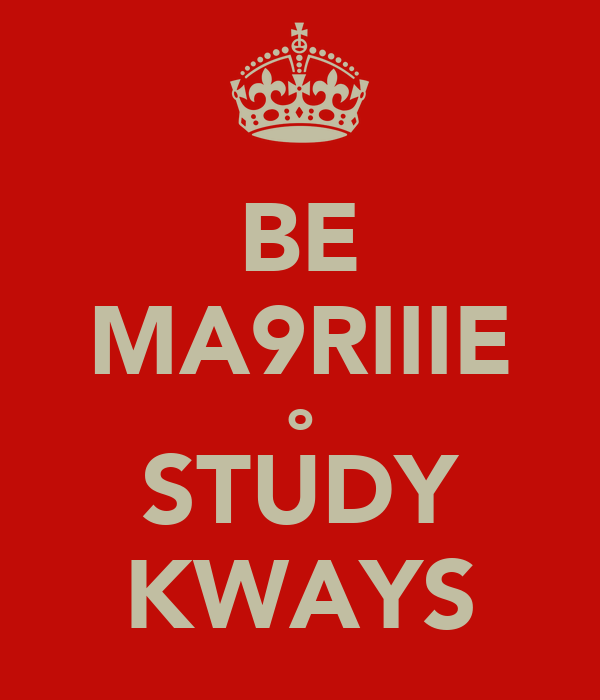 BE MA9RIIIE o STUDY KWAYS