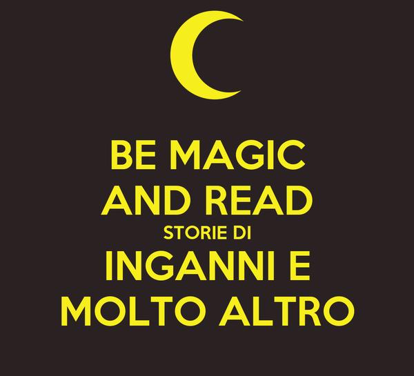 BE MAGIC AND READ STORIE DI INGANNI E MOLTO ALTRO