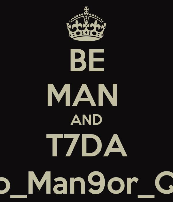 BE MAN  AND T7DA Bo_Man9or_Q8
