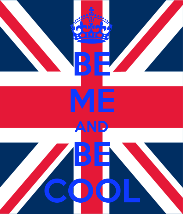 BE ME AND BE COOL