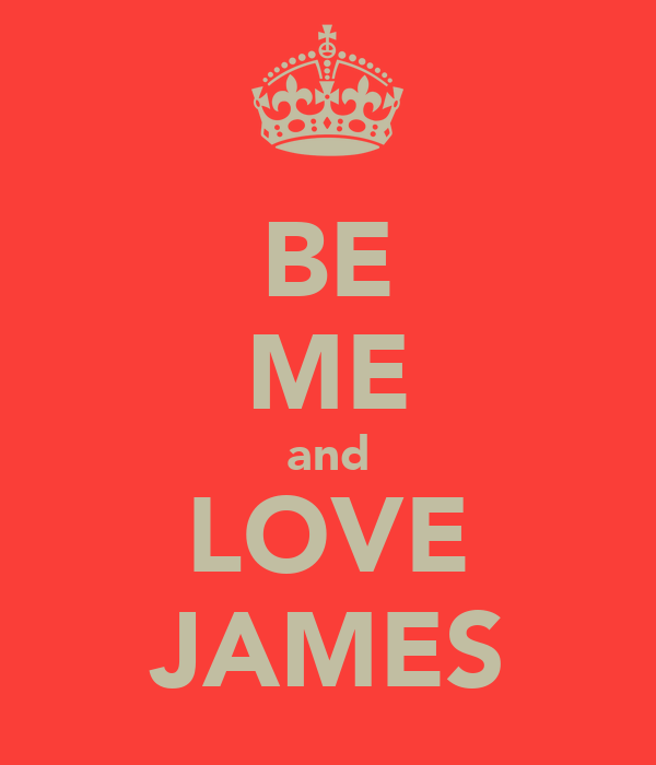 BE ME and LOVE JAMES