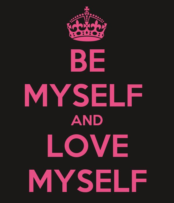 Be Myself And Love Myself Poster Jiin Keep Calm O Matic