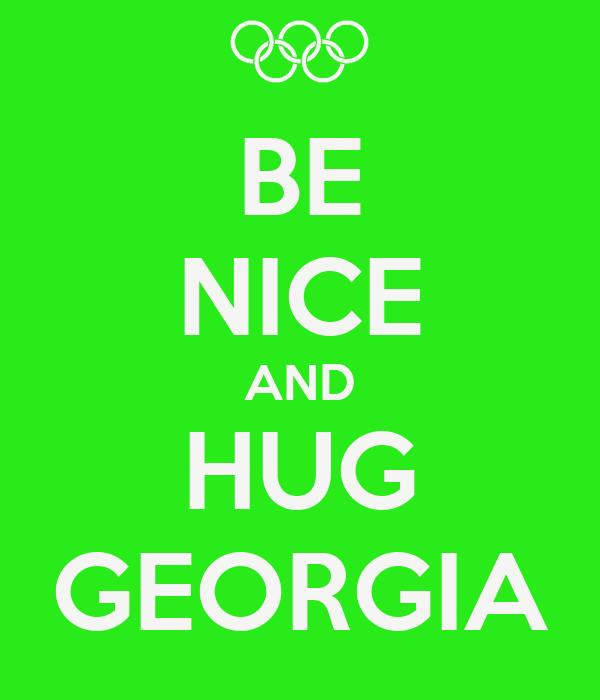 BE NICE AND HUG GEORGIA