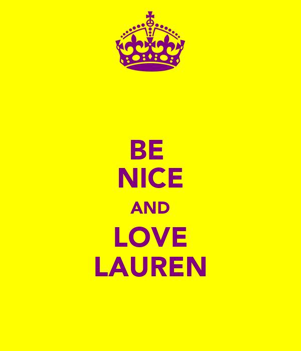 BE  NICE AND LOVE LAUREN