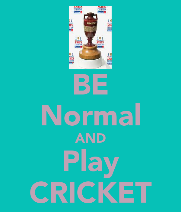 BE Normal AND Play CRICKET